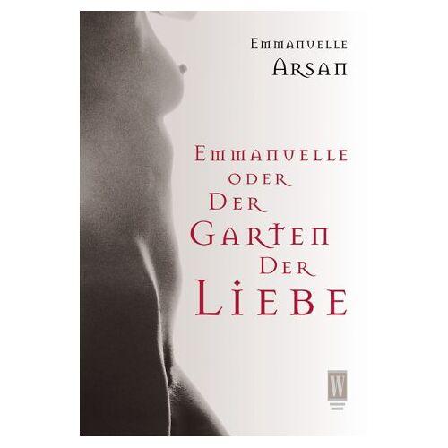 Emmanuelle Arsan - Emmanuelle oder Der Garten der Liebe - Preis vom 05.05.2021 04:54:13 h