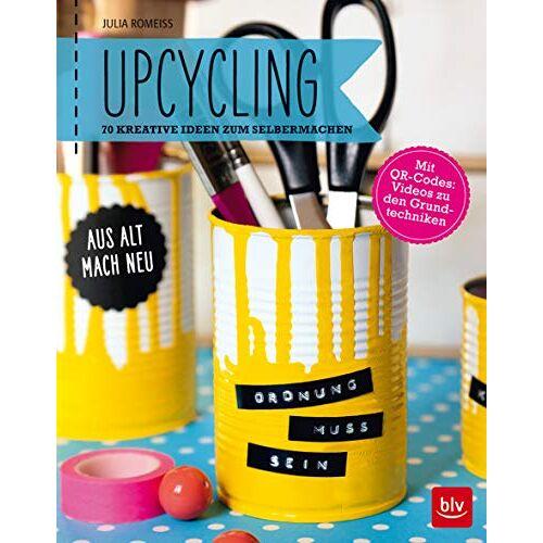 Julia Romeiß - Upcycling: Aus alt mach neu: 70 kreative Ideen zum Selbermachen (BLV) - Preis vom 17.01.2020 05:59:15 h