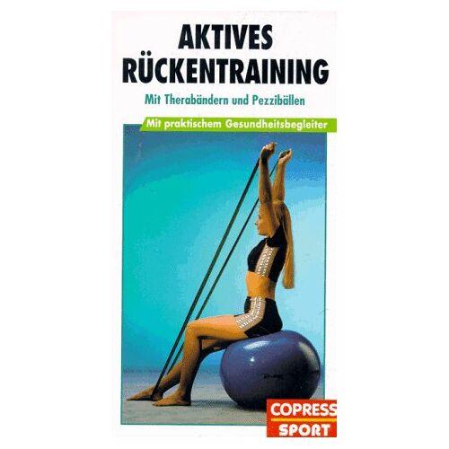 Andrea Koch - Aktives Rückentraining. Mit Therabändern und Pezzibällen - Preis vom 17.01.2021 06:05:38 h