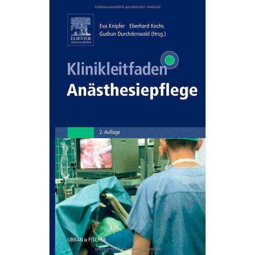 Eva Knipfer - Klinikleitfaden Anästhesiepflege - Preis vom 24.05.2020 05:02:09 h