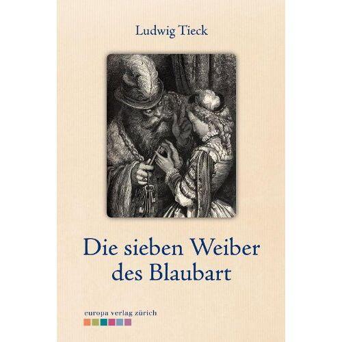Ludwig Tieck - Die sieben Weiber des Blaubart - Preis vom 08.05.2021 04:52:27 h