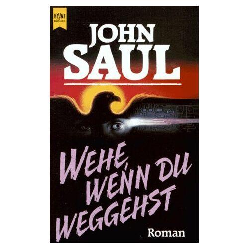 John Saul - Wehe, wenn du weggehst. - Preis vom 05.03.2021 05:56:49 h