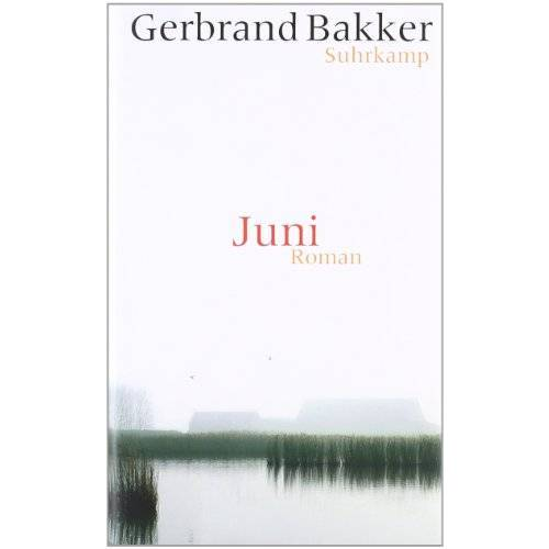 Gerbrand Bakker - Juni: Roman - Preis vom 24.02.2021 06:00:20 h