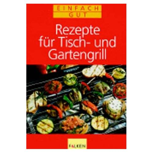 Veronika Müller - Rezepte für Tischgrill und Gartengrill - Preis vom 05.09.2020 04:49:05 h