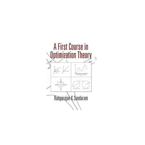 Sundaram, Rangarajan K. - A First Course in Optimization Theory - Preis vom 05.03.2021 05:56:49 h