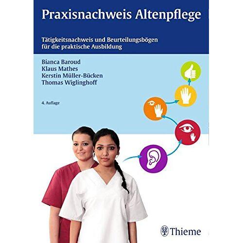 Bianca Baroud - Praxisnachweis Altenpflege: Tätigkeitsnachweis und Beurteilungsbögen für die praktische Ausbildung - Preis vom 05.05.2021 04:54:13 h