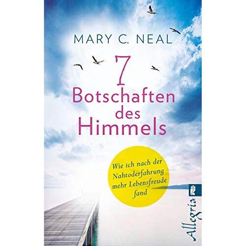 Neal, Mary C. - 7 Botschaften des Himmels: Wie ich nach der Nahtoderfahrung mehr Lebensfreude fand - Preis vom 15.11.2019 05:57:18 h