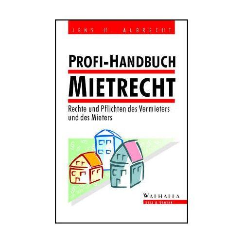 Albrecht, Jens H. - Handbuch Mietrecht. Die Rechte und Pflichten des Vermieters und des Mieters - Preis vom 09.05.2021 04:52:39 h