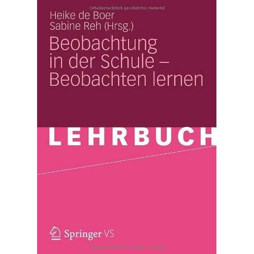 Heike de Boer - Beobachtung in der Schule - Beobachten lernen - Preis vom 09.05.2021 04:52:39 h