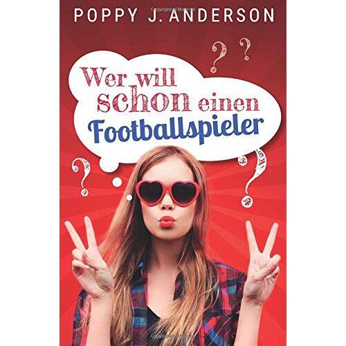 Anderson, Poppy J. - Wer will schon einen Footballspieler? - Preis vom 11.05.2021 04:49:30 h