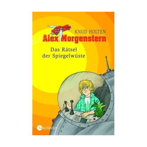 Knud Holten - Alex Morgenstern 01. Das Rätsel der Spiegelwüste. Das Rätsel der Spiegelwüste - Preis vom 20.10.2020 04:55:35 h