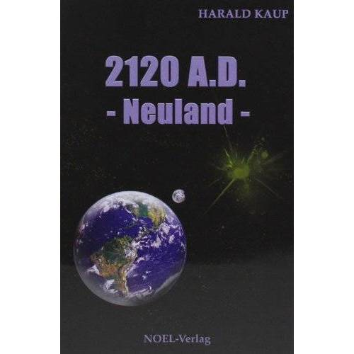 Harald Kaup - 2120 A. D. Neuland - Preis vom 18.10.2019 05:04:48 h