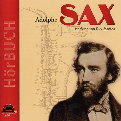 Dirk Josczok - Adolphe SAX - Preis vom 26.02.2021 06:01:53 h