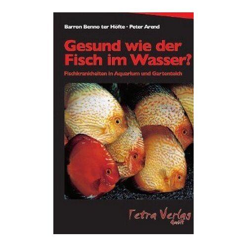Barron B. TerHöfte - Gesund wie der Fisch im Wasser?: Fischkrankheiten in Aquarium und Gartenteich - Preis vom 06.09.2020 04:54:28 h
