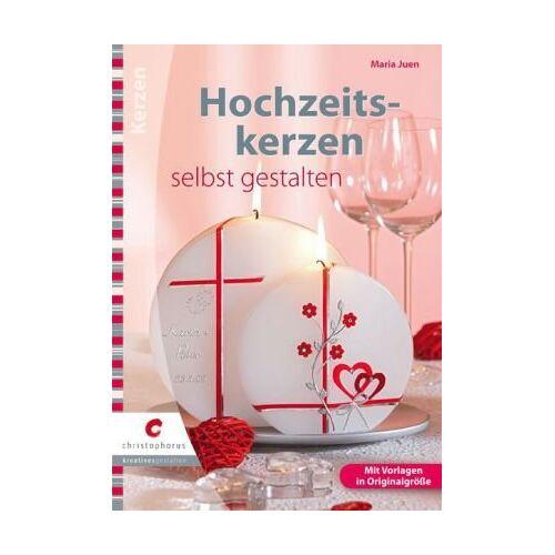Maria Juen - Hochzeitskerzen selbst gestalten - Preis vom 20.10.2020 04:55:35 h