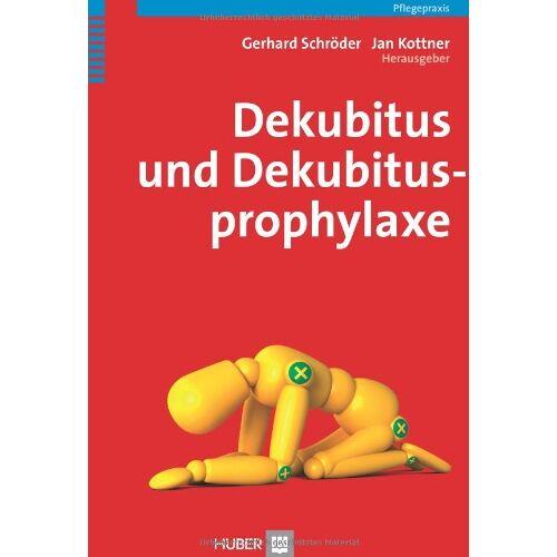 Gerhard Schröder - Dekubitus und Dekubitusprophylaxe - Preis vom 05.09.2020 04:49:05 h