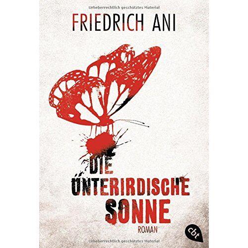 Friedrich Ani - Die unterirdische Sonne - Preis vom 24.06.2020 04:58:28 h