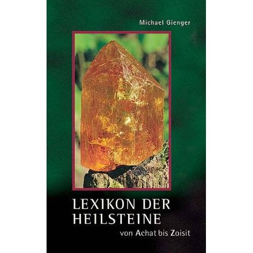 Michael Gienger - Lexikon der Heilsteine: Von Achat bis Zoisit - Preis vom 22.02.2021 05:57:04 h