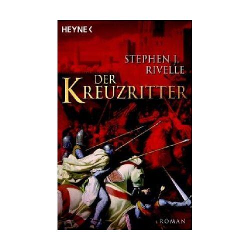 Rivelle, Stephen J. - Der Kreuzritter. - Preis vom 12.05.2021 04:50:50 h