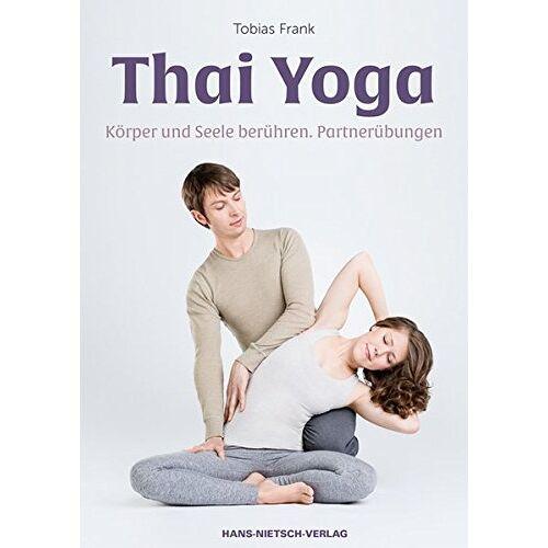 Tobias Frank - Thai Yoga: Körper und Seele berühren. Partnerübungen - Preis vom 16.04.2021 04:54:32 h