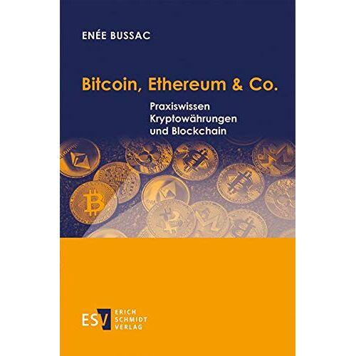 Enée Bussac - Bitcoin, Ethereum & Co.: Praxiswissen Kryptowährungen und Blockchain - Preis vom 15.12.2019 05:56:34 h