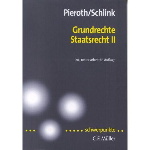 Bodo Pieroth - Grundrechte. Staatsrecht II - Preis vom 01.03.2021 06:00:22 h