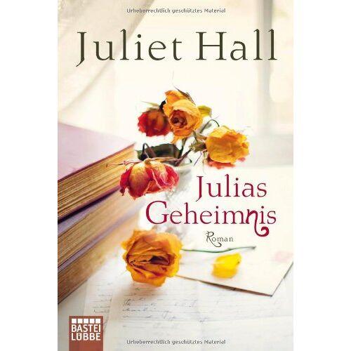 Juliet Hall - Julias Geheimnis: Roman - Preis vom 04.09.2020 04:54:27 h