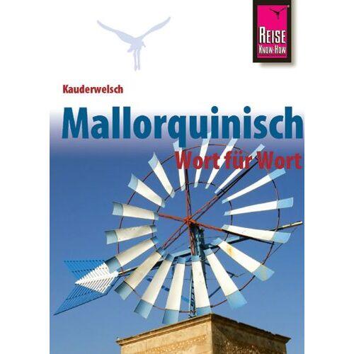 Ingo Radatz - Kauderwelsch, Mallorquinisch Wort für Wort - Preis vom 09.05.2021 04:52:39 h