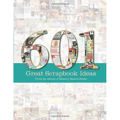 Memory Makers Books - 601 Great Scrapbook Ideas - Preis vom 06.05.2021 04:54:26 h