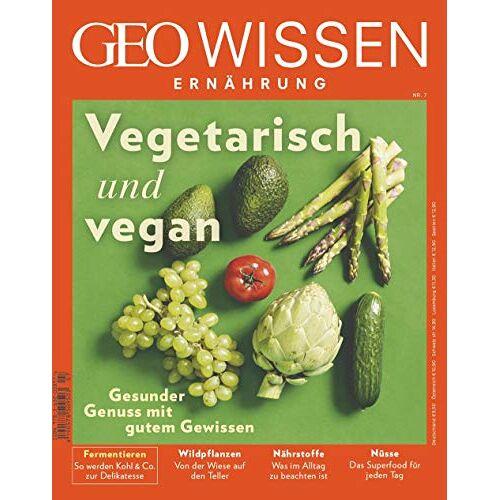 GEO Wissen Ernährung - GEO Wissen Ernährung 7/2019 Vegetarisch und Vegan - Preis vom 16.05.2021 04:43:40 h
