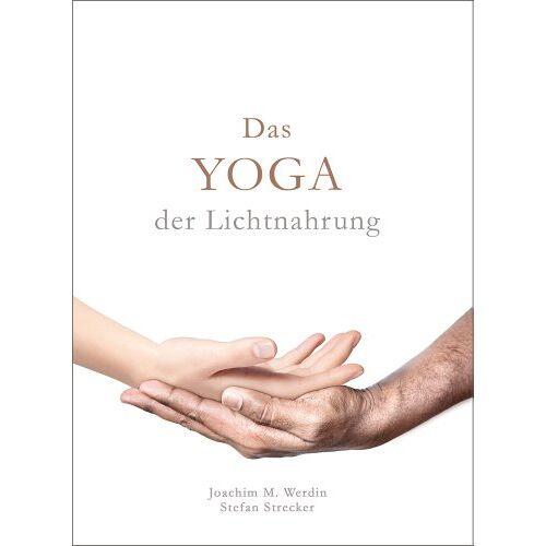 Stefan Strecker - Das Yoga der Lichtnahrung - Preis vom 11.11.2019 06:01:23 h