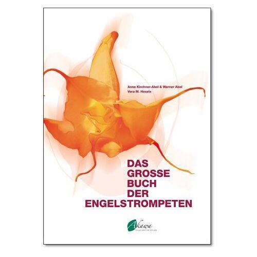 Anne Kirchner-Abel - Das grosse Buch der Engelstrompeten. - Preis vom 30.10.2020 05:57:41 h