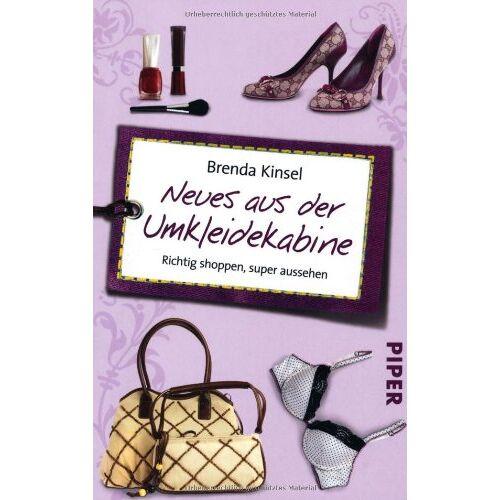 Brenda Kinsel - Neues aus der Umkleidekabine: Richtig shoppen, super aussehen - Preis vom 10.05.2021 04:48:42 h