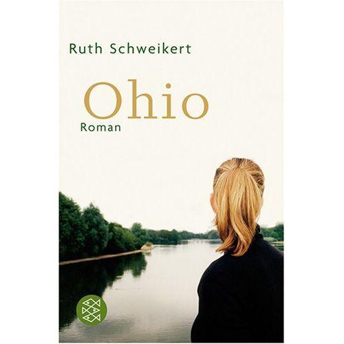 Ruth Schweikert - Ohio: Roman - Preis vom 14.01.2021 05:56:14 h