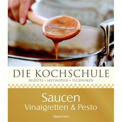 Rick Rodgers - Die Kochschule Saucen, Vinaigretten und Pestos: Rezepte - Methoden - Techniken - Preis vom 14.04.2021 04:53:30 h