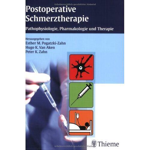 Pogatzki-Zahn, Esther M. - Postoperative Schmerztherapie: Pathophysiologie, Pharmakologie und Therapie - Preis vom 10.05.2021 04:48:42 h