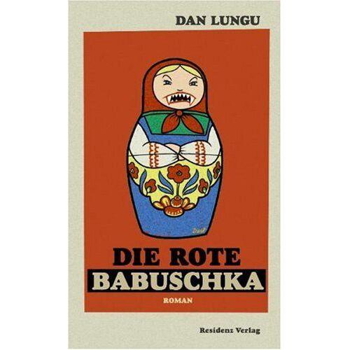 Dan Lungu - Die rote Babuschka - Preis vom 15.05.2021 04:43:31 h
