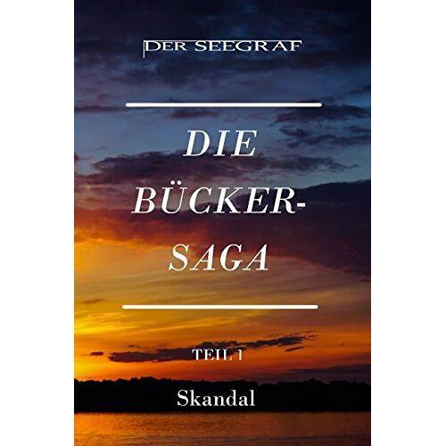 Wendtner, Bernhard C. - Skandal (Die Bücker Saga, Band 1) - Preis vom 15.04.2021 04:51:42 h