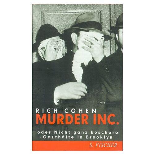 Rich Cohen - Murder Inc. Oder Nicht ganz koschere Geschäfte in Brooklyn - Preis vom 16.05.2021 04:43:40 h