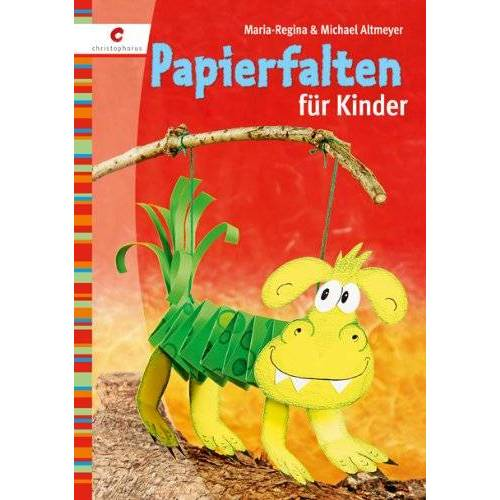 Maria-Regina Altmeyer - Papierfalten für Kinder - Preis vom 21.10.2020 04:49:09 h