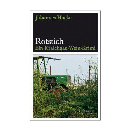 Johannes Hucke - Rotstich: Ein Kraichgau-Wein-Krimi - Preis vom 03.05.2021 04:57:00 h