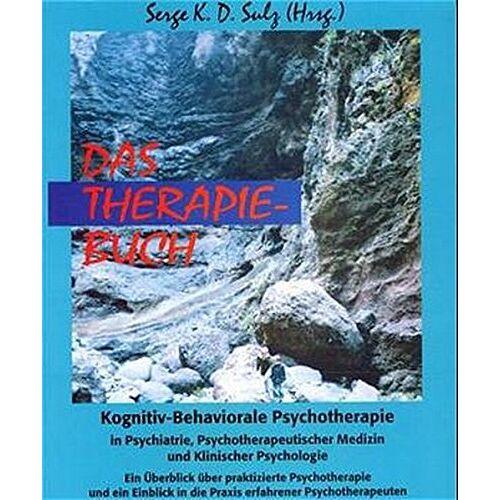 Sulz, Serge K. D. - Das Therapiebuch. Kognitiv-Behaviorale Psychotherapie in Psychiatrie, Psychotherapeutischer Medizin und Klinischer Psychologie - Preis vom 24.10.2020 04:52:40 h