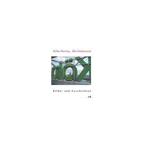 Stefan Worring - Köln: Bilder und Geschichten - Preis vom 21.04.2021 04:48:01 h