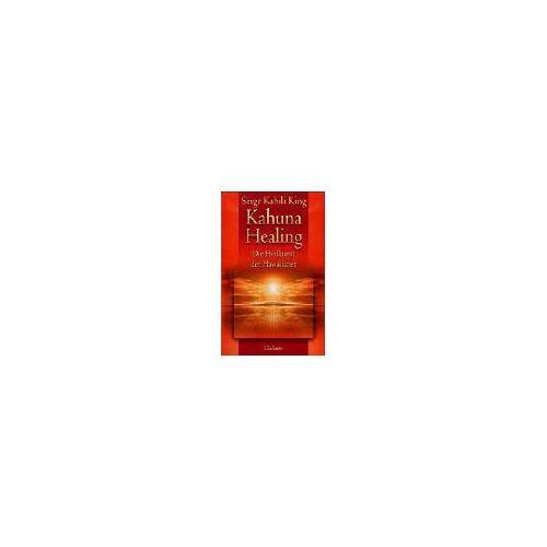 King, Serge K. - Kahuna Healing: Die Heilkunst der Hawaiianer - Preis vom 16.04.2021 04:54:32 h