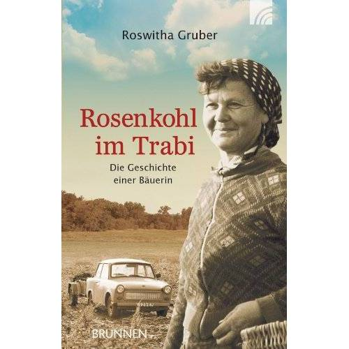 Roswitha Gruber - Rosenkohl im Trabi: Die Geschichte einer Bäuerin - Preis vom 14.04.2021 04:53:30 h