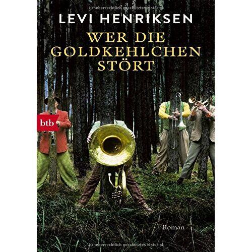 Levi Henriksen - Wer die Goldkehlchen stört: Roman - Preis vom 03.12.2020 05:57:36 h