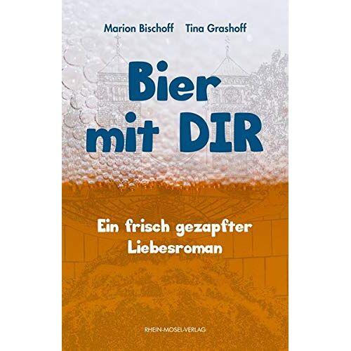 Marion Bischoff - Bier mit Dir: Ein frisch gezapfter Liebesroman - Preis vom 07.03.2021 06:00:26 h