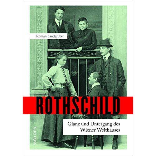 Roman Sandgruber - Rothschild: Glanz und Untergang des Wiener Welthauses - Preis vom 21.04.2021 04:48:01 h