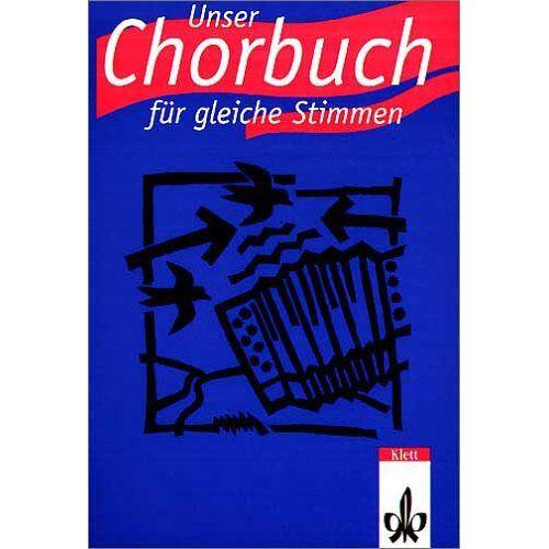 Willi Gundlach - Unser Chorbuch - für gleiche Stimmen - Preis vom 09.05.2021 04:52:39 h