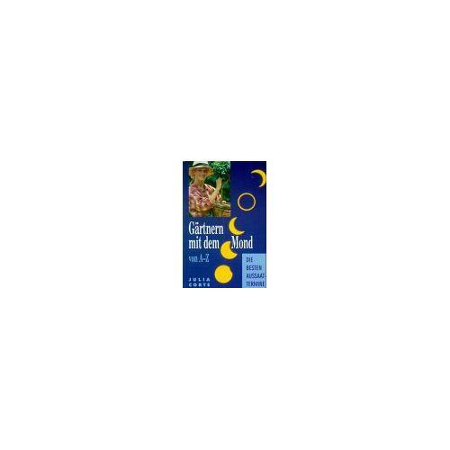 Julia Corte - Gärtnern mit dem Mond von A - Z. Die besten Aussaattermine - Preis vom 18.04.2021 04:52:10 h